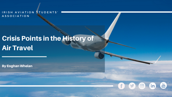 CRISIS POINTS IN THE HISTORY OF AIR TRAVEL